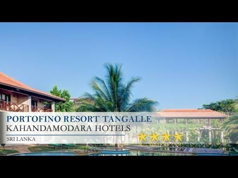 Portofino Resort Tangalle - Kahandamodara Hotels, Sri Lanka