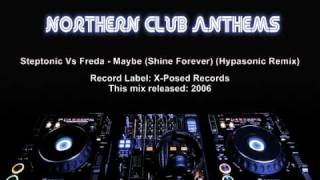 Steptonic Vs Freda - Maybe (Shine Forever) (Hypasonic Remix)
