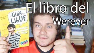 La Guía del Ligue de Werevertumorro (Gabriel Montiel) | RaRF