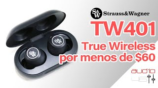 Strauss & Wagner SW TW401. True Wireless por menos de $60