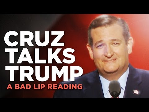 'CRUZ TALKS TRUMP' — A Bad Lip Reading of Ted Cruz