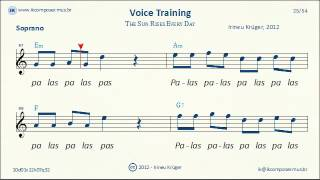 Voice Training - ( Soprano ) - The Sun Rises Every Day