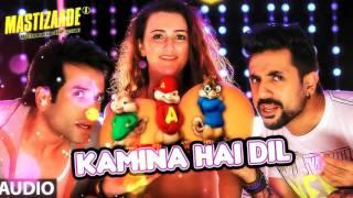 Mastizaade ♫ Kamina Hai Dil Full Song Chipmunk ♫ | Sunny Leone, Tusshar Kapoor, Ritesh Deshmukh