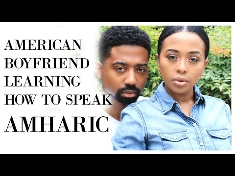 AMERICAN BOYFRIEND LEARNING HOW TO SPEAK AMHARIC ( ETHIOPIAN LANGUAGE) BELLATV