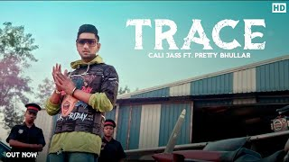 Trace (Pretty Bhullar, Cali Jass) Mp3 Song Download