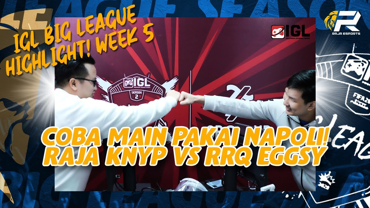 HIGHLIGHT IGL WEEK 5 KICK-OFF MATCH : COBA MAIN PAKAI NAPOLI! RAJA KNYP VS RRQ EGGSY! | FIFA 20