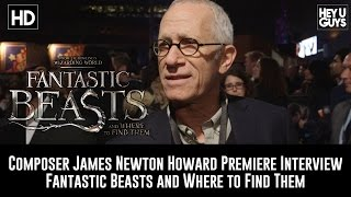 Fantastic Beasts Premiere - Composer James Newton Howard Interview
