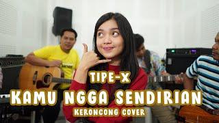Download Tipe-X - Kamu Ngga Sendirian (Keroncong) cover Remember Entertainment