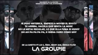 La Groupie Letra - De La Ghetto ft Ñejo, Lui G, Nicky Jam, Ñengo Flow