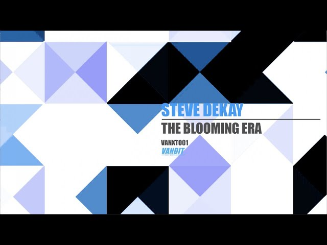 Steve Dekay - The Blooming Era