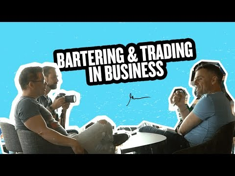 Why Bartering & Trading have High Value for Business with Tr