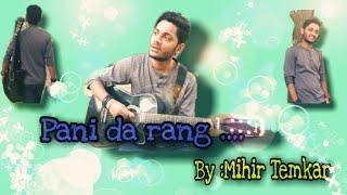 Pani Da Rang (MALE) cover by Mihir Temkar