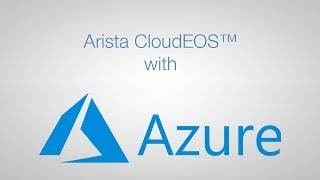 Arista CloudEOS™ with Microsoft Azure