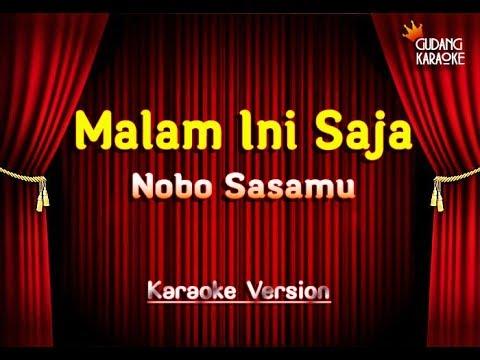 Nobo Sasamu - Malam Ini Saja Karaoke