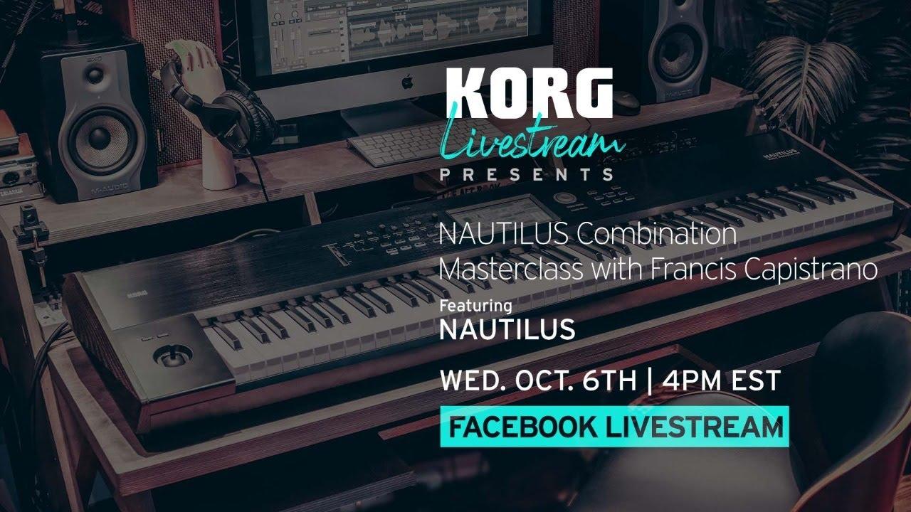 KORG NAUTILUS LIVESTREAM by KORG USA: Combination Masterclass with Narf