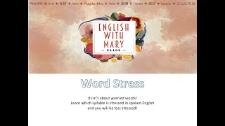 Word Stress (Isn't about worried words!)