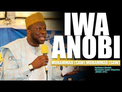 IWA ANOBI MUHAMMAD (SAW) - Fadilatul Sheikh Abubakri Issah Olayinka (BABA OTE)
