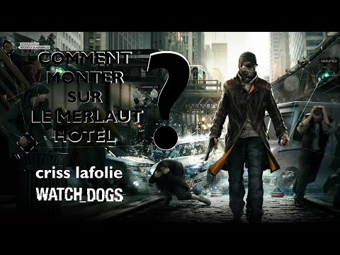 watch dogs GLITCH comment monter sur le merlaut hotel ?