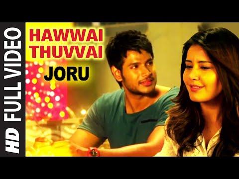 hawwai-thuvvai-full-video-song-|-joru-|-sundeep-kishan,-rashi-khanna