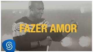 Baixar Thiaguinho - Fazer Amor (Só Vem!) [Vídeo Oficial]