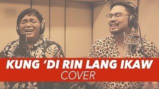 Kung 'Di Rin Lang Ikaw - December Avenue feat. Moira Dela Torre | Jed Madela x John Mark Saga Cover