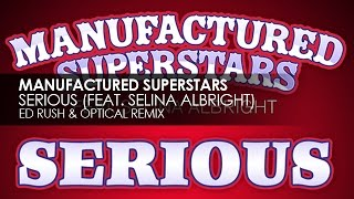 Manufactured Superstars featuring Selina Albright - Serious (Ed Rush & Optical Remix)
