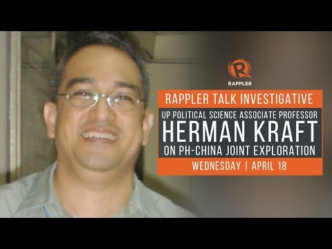 Rappler Talk Investigative: Herman Kraft on PH-China joint exploration