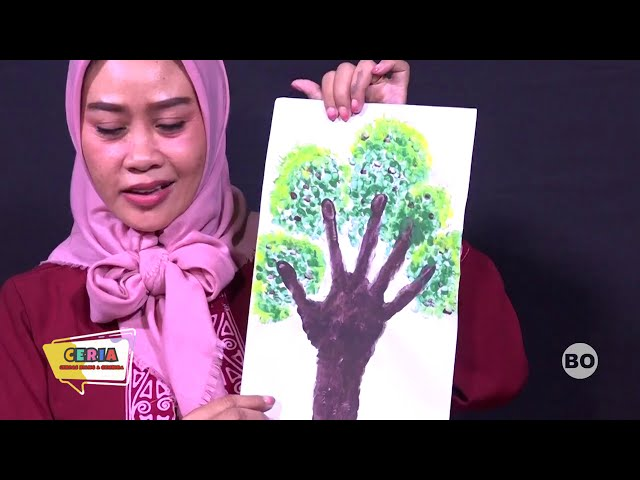 CERIA (Cerdas Riang Gembira) (KB) Eps. 6 Membuat Lukisan Pohon Dengan Teknik Cap Jari Tangan