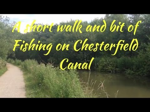 A Short walk and a bit of Fishing on Chesterfield Canal 10.7.15