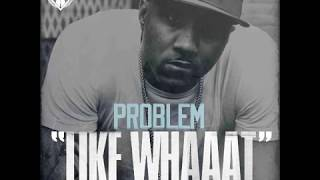 "Problem - ""Like Whaaat"" Instrumental Remake"