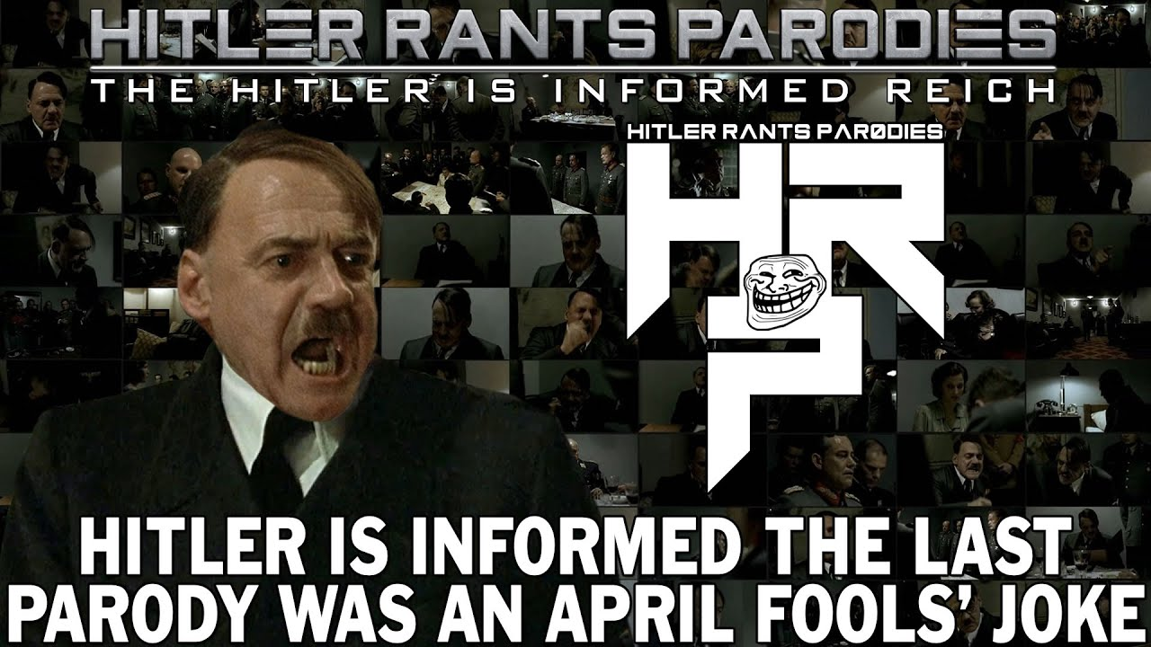 Hitler is informed the last parody was an April Fools' joke