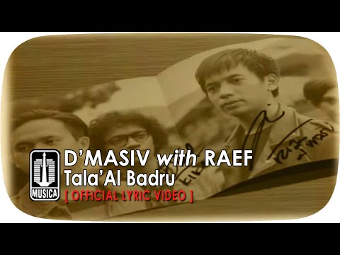D'MASIV with Raef - Tala'Al Badru (Official Lyric Video)