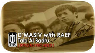 D'MASIV with Raef - Tala'Al Badru (Official Lyric Mp3)