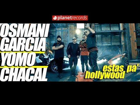 OSMANI GARCIA x CHACAL x YOMO - Estas Pa' Hollywood (Video Oficial by Jorge Arroyo) Trap 2018