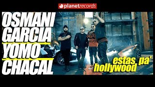OSMANI GARCIA x CHACAL x YOMO - Estas Pa' Hollywood (Video Oficial by Jorge Arroyo) Trap 2018