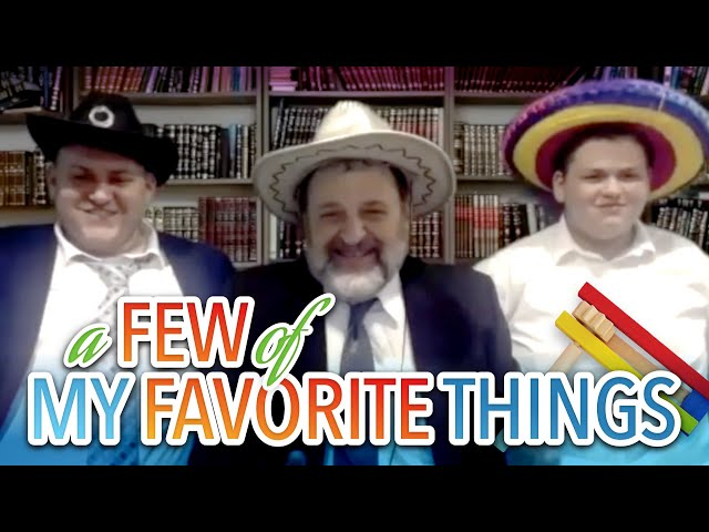 A Few of My Favorite Things, feat. Yaakov & Shlomo Orlofsky (Ep. 127)