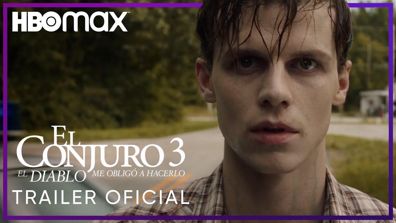 El Conjuro3 El Diablo Me Obligo A Hacerlo Trailer Hbo Max Youtube