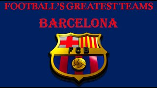 Football's Greatest Club Teams Barcelona