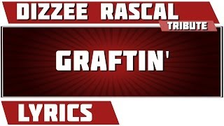 Graftin' - Dizzee Rascal tribute - Lyrics Mp3