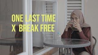 One last time X Break free ariana grande