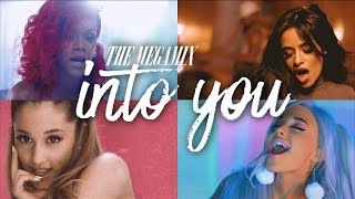 Into You (The Megamix) – Nicki Minaj · AGrande · Zayn · Troye Sivan & More 2016 (T10MO)
