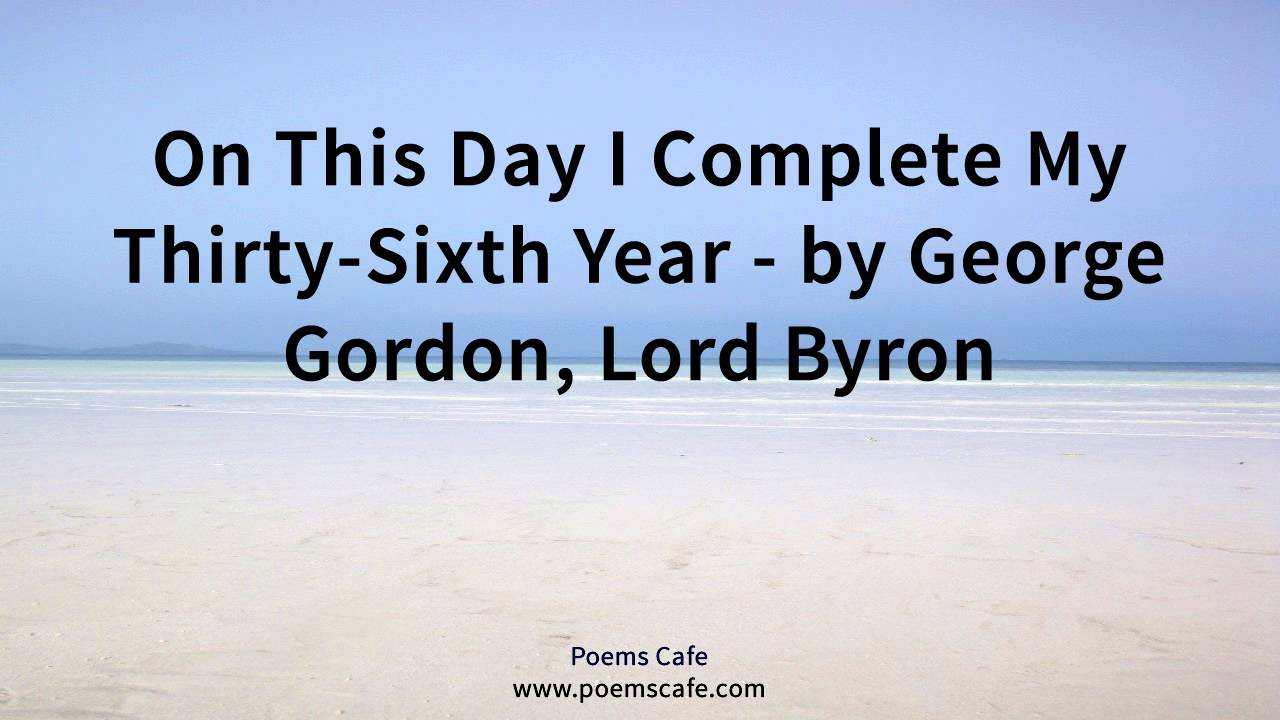 on this day i complete my 36th year