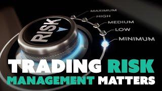 Trading Risk Management Matters