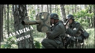 ZASADZKA - AMBUSH   WW2 REENACTMENT