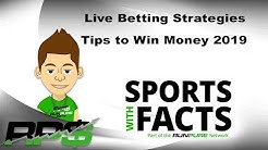 Live Betting Strategies | Tips to Win Money 2019