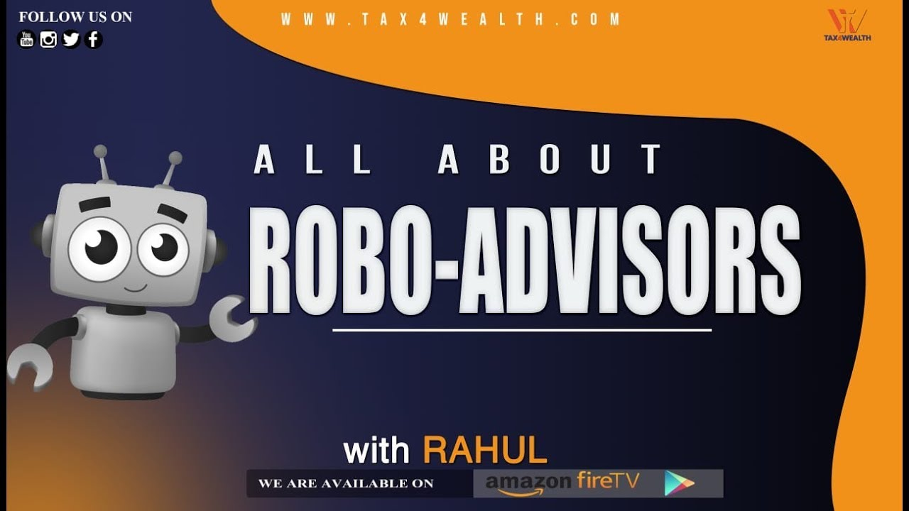 ROBO ADVISORS : ALL ABOUT ROBO- ADVISORS