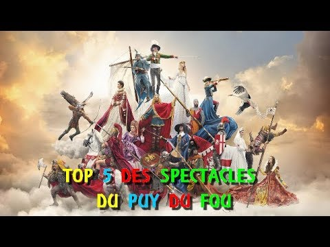 MON TOP 5 DES MEILLEURS SPECTACLES DU PUY DU FOU !