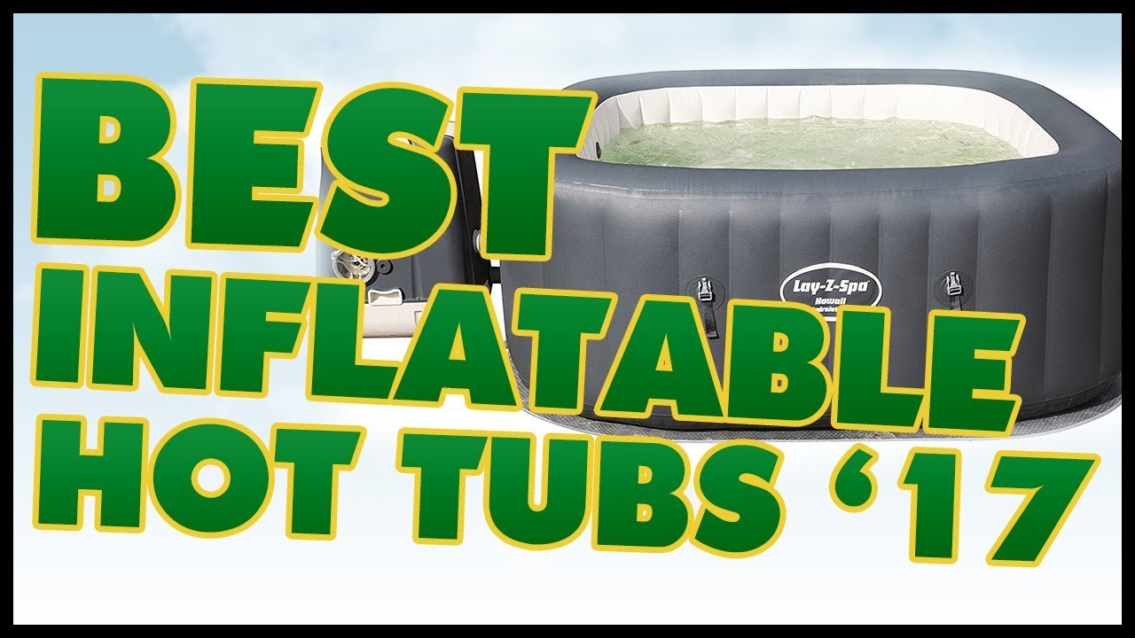 10 Best Inflatable Hot Tubs Review 2017 - YouTube