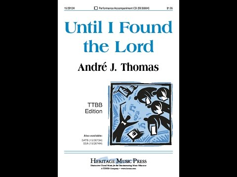 Until I Found the Lord (TTBB) - André J. Thomas
