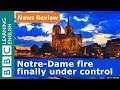Notre-Dame fire finally under control - News Review